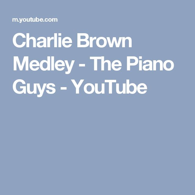 Charlie Brown Medley - The Piano Guys - YouTube