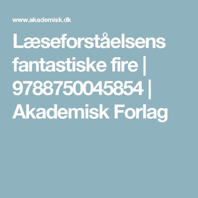 Læseforståelsens fantastiske fire   9788750045854   Akademisk Forlag