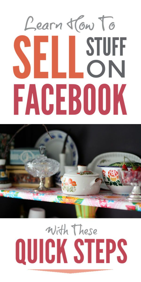 Learn How To Sell Stuff Online On Facebook To Make Extra Money