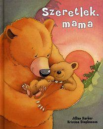 Jillian Harker, Kristina Stephenson: Szeretlek, mama
