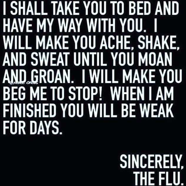 The flu is totally giving it to me.