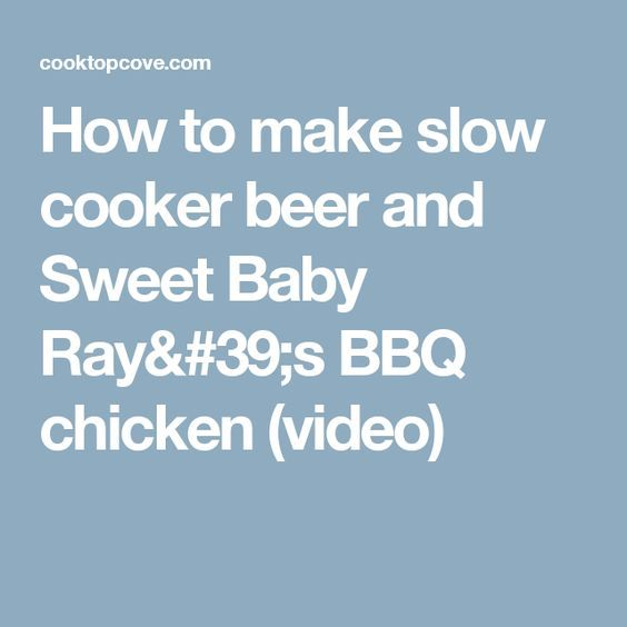 How to make slow cooker beer and Sweet Baby Ray's BBQ chicken (video)