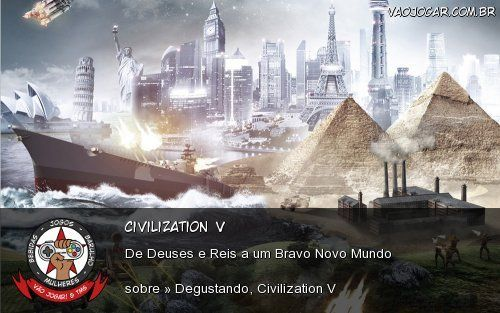 Civilization V - De Deuses e Reis a um Bravo Novo Mundo