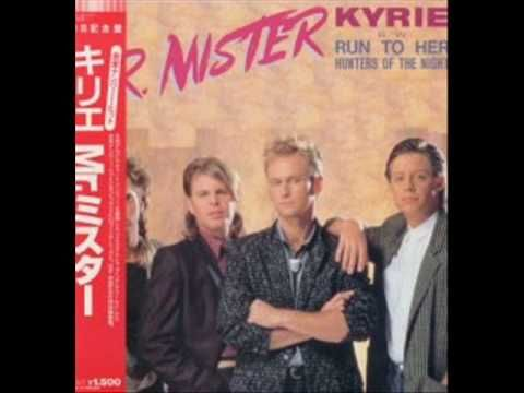 "Mr. Mister - Kyrie.  Kyrie Eleison means ""Lord have mercy""."
