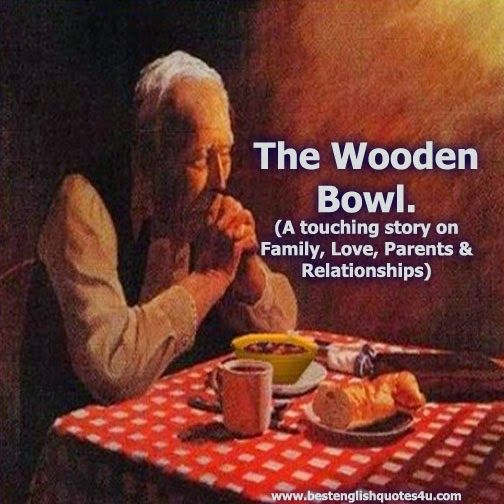 Best English Quotes & Sayings: The Wooden Bowl (A touching story on Family, Love, Parents & Relationships)