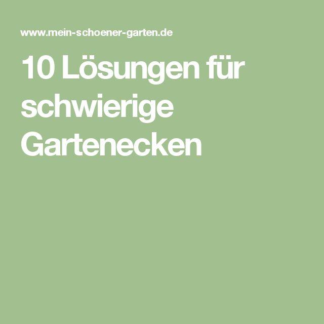 10 Lösungen für schwierige Gartenecken