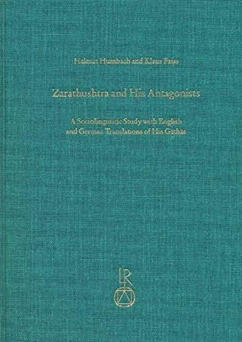 Zarathushtra and his Antagonists: A Sociolinguistic Study with English and German Translation of His
