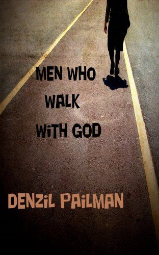 Men, Who Walk With God by Denzil Pailman http://www.amazon.com/dp/B00KBE5A7I/ref=cm_sw_r_pi_dp_Borawb1ND57R7