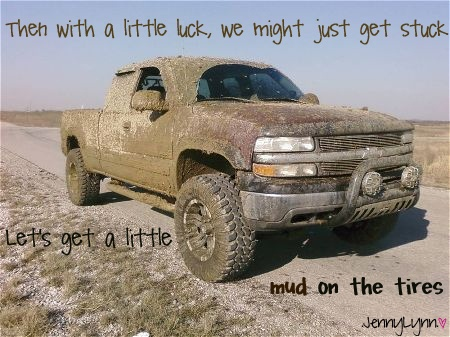 Brad Paisley - Mud on the Tires  made by me :) JennyLynn<3