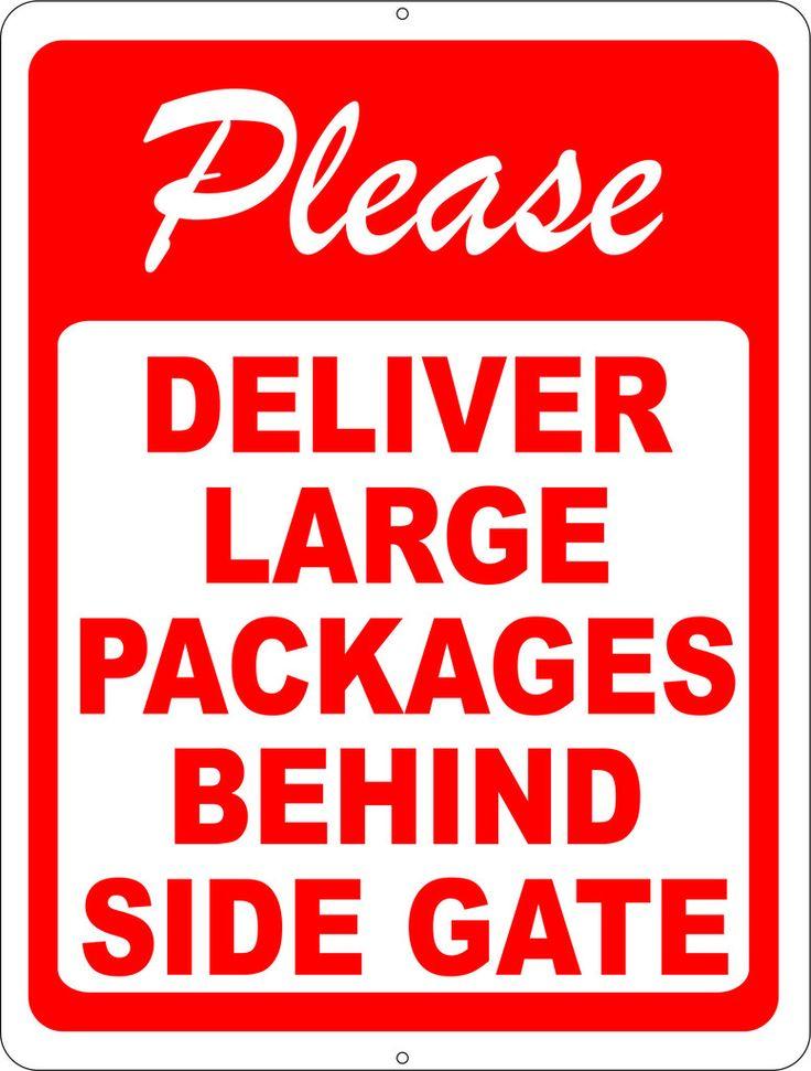 Please deliver large packages behind side gate sign