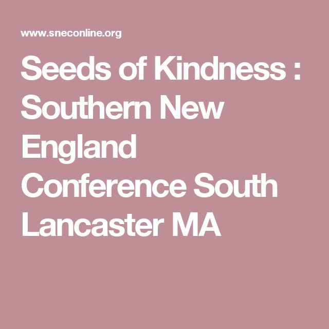 Seeds of Kindness : Southern New England Conference South Lancaster MA