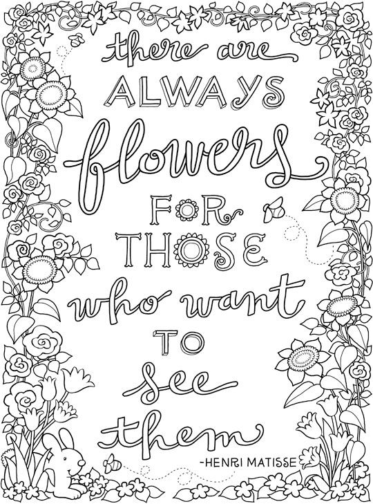 Inkspirations InTheGarden There Are Always Flowers For Those Who Want To See Them Inspirational Art QuotesAdult Coloring