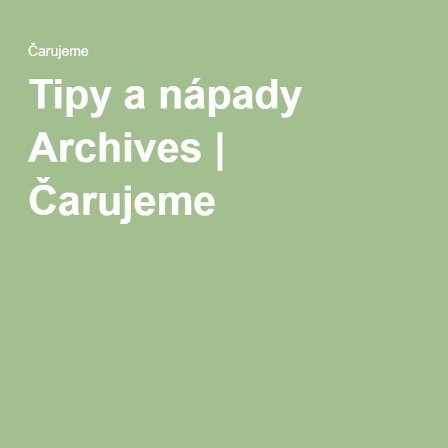 Tipy a nápady Archives | Čarujeme