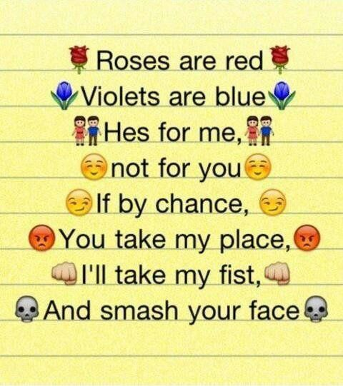 A poem for all the girls hitting on my boyfriend right now!!!! BACK OF YOU LITTLE HOES!!!!!!! HE'S MINE!!!!