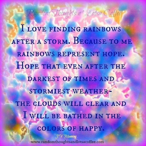 Rainbow quote via www.randomthoughtsandlotsacoffee.com