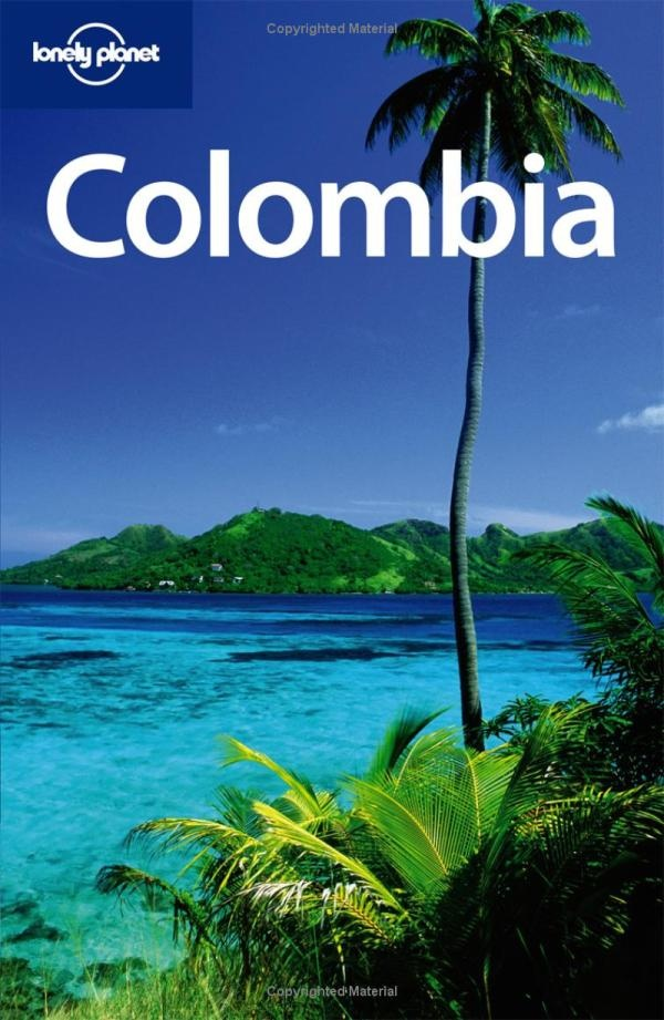 Lonely Planet's Colombia Guide: Vacation 2010!