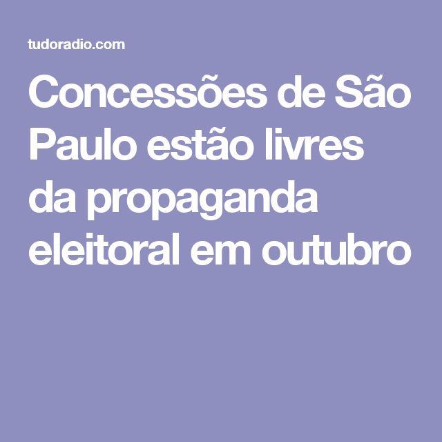 Concessões de São Paulo estão livres da propaganda eleitoral em outubro