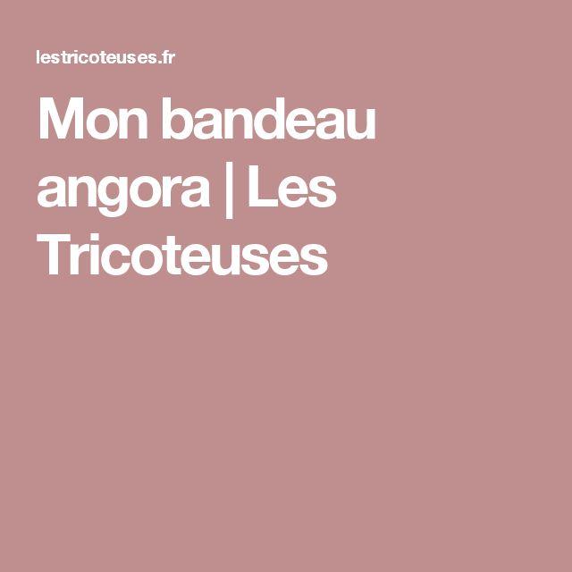 Mon bandeau angora | Les Tricoteuses