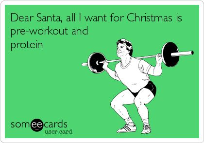 Dear Santa, all I want for Christmas is pre-workout and protein | Girl Photo Blogs