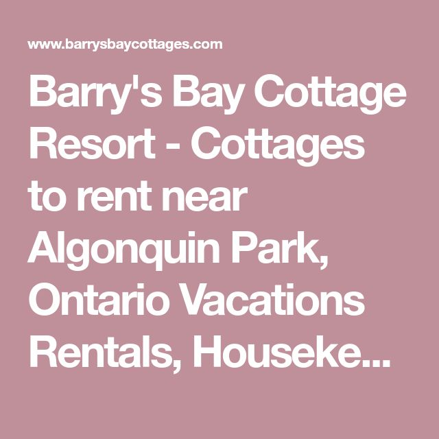 Barry's Bay Cottage Resort - Cottages to rent near Algonquin Park, Ontario Vacations Rentals, Housekeeping cabins north of Bancroft