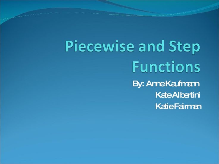 Piecewise and Step Functions