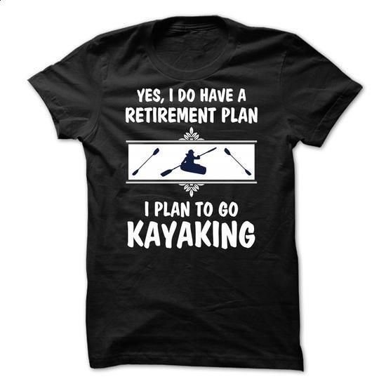 My retirement plan is to Go Kayaking - 0515 - #girls #orange hoodie. GET YOURS => https://www.sunfrog.com/LifeStyle/My-retirement-plan-is-to-Go-Kayaking--0515-51133395-Guys.html?60505