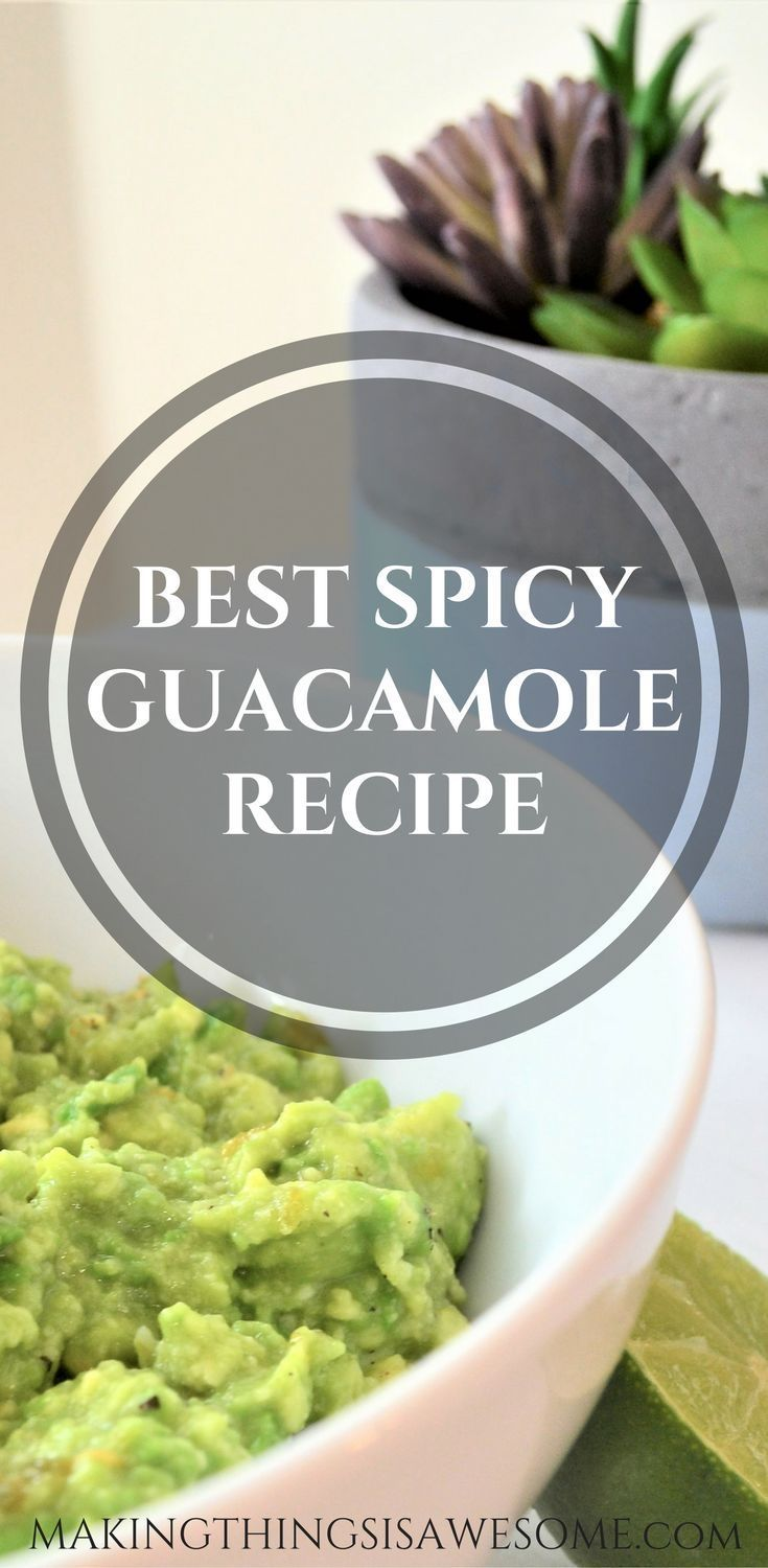 This Spicy Guacamole Recipe Is Super Yummy With A Kick It S A Must Have Recipe For Your Collectio Best Guacamole Recipe Spicy Guacamole Recipe Spicy Guacamole