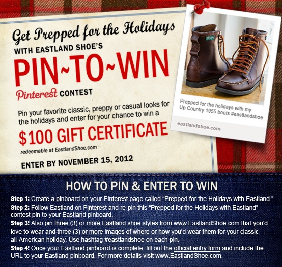 "Enter Eastland Shoe's ""Get Prepped for the Holidays"" Pin-to-Win contest for a chance to WIN A GIFT CERTIFICATE toward any purchase on EastlandShoe.com"