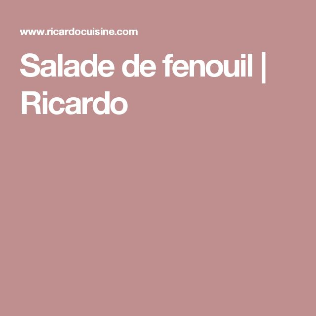 Salade de fenouil | Ricardo