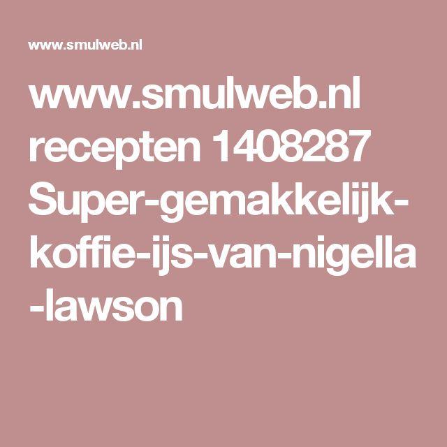 www.smulweb.nl recepten 1408287 Super-gemakkelijk-koffie-ijs-van-nigella-lawson