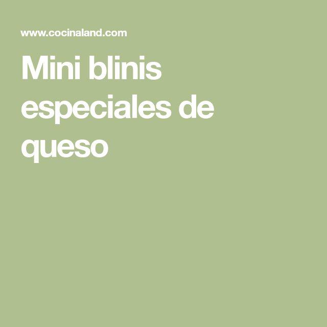 Mini blinis especiales de queso