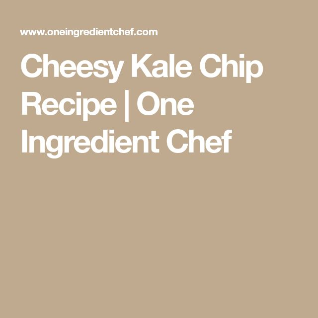 Cheesy Kale Chip Recipe | One Ingredient Chef
