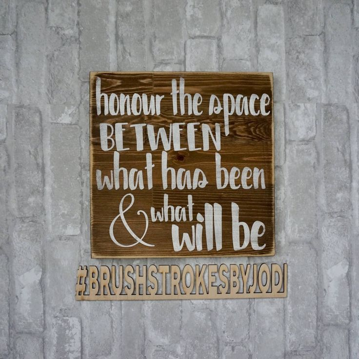 A personal favorite from my Etsy shop https://www.etsy.com/ca/listing/576429170/honour-the-space-rustic-wood-sign-wooden