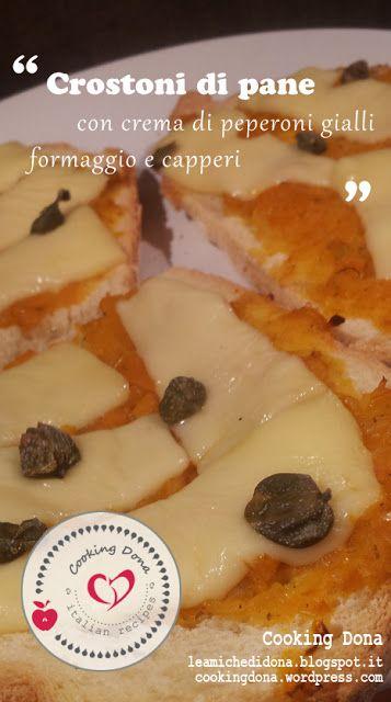 Cooking Dona - Le amiche di Dona: Crostoni di pane pugliese con crema di peperoni gi...