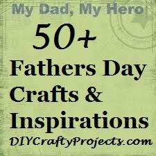 50+ Fathers Day Crafts, & Inspirations