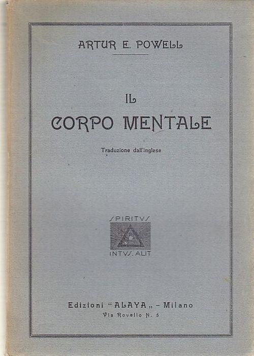 IL CORPO MENTALE di Artur E. Powell 1937 Alaya RARO! esoterismo