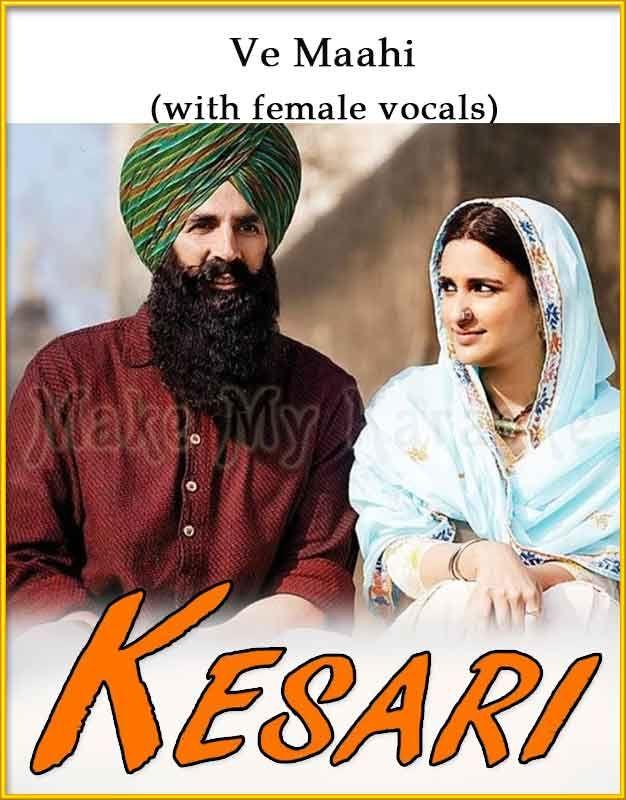Ve Maahi With Female Vocals Video Karaoke With Lyrics Kesari Video Karaoke Best Karaoke Songs Karaoke Karaoke Songs