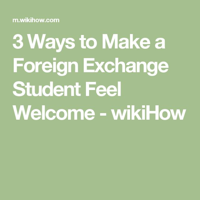 3 Ways to Make a Foreign Exchange Student Feel Welcome - wikiHow