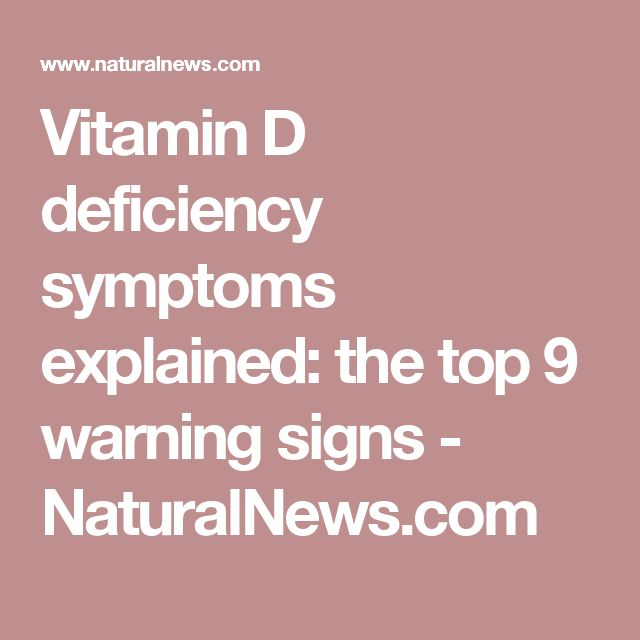 Vitamin D deficiency symptoms explained: the top 9 warning signs - NaturalNews.com