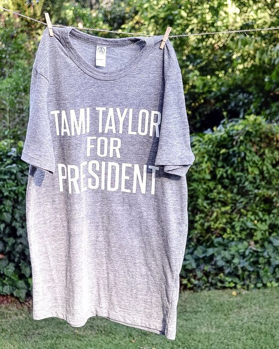 Tami Taylor for President Tee by MilkandHoneyTees on Etsy