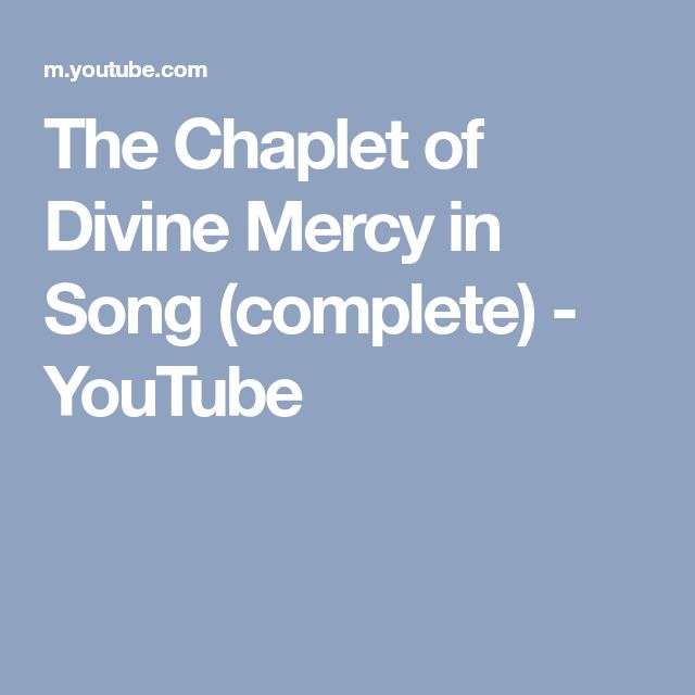 The Chaplet of Divine Mercy in Song (complete) - YouTube
