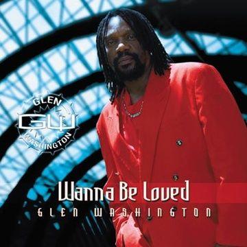 Wanna Be Loved - Glen Washington (LP)
