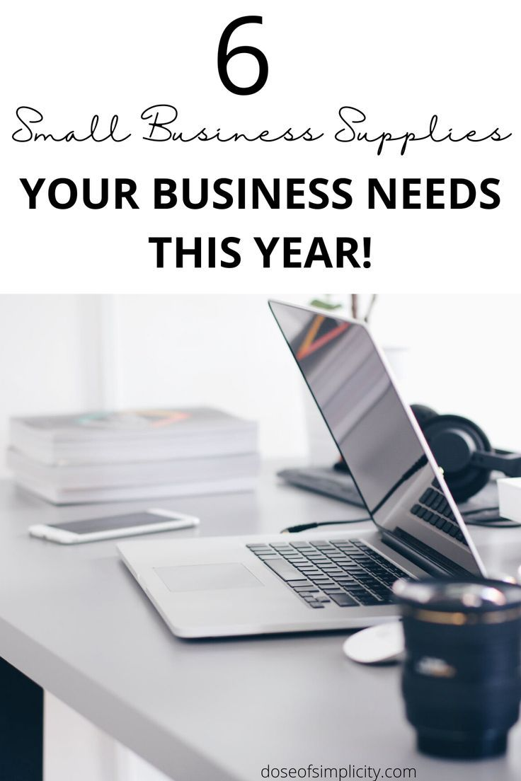 6 Supplies Your Small Business Needs This Year Business Supplies Small Business Business Supplies Small Business Tips