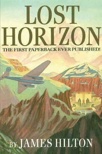 Lost Horizon by James Hilton  One of the most beloved books of the 1930's--it does not show its age!