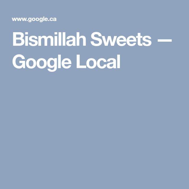 Bismillah Sweets — Google Local