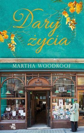 """Martha Woodroof, """"Dary życia"""", przeł. Małgorzata Fabianowska, W.A.B., Warszawa 2016. 414 stron"""