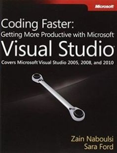 Coding Faster: Getting More Productive with Microsoft Visual Studio: Covers Microsoft Visual Studio 2005 2008 and 2010 free download by Zain Naboulsi Sara Ford ISBN: 9780735649927 with BooksBob. Fast and free eBooks download.  The post Coding Faster: Getting More Productive with Microsoft Visual Studio: Covers Microsoft Visual Studio 2005 2008 and 2010 Free Download appeared first on Booksbob.com.