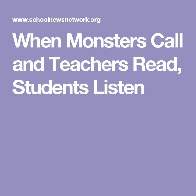When Monsters Call and Teachers Read, Students Listen