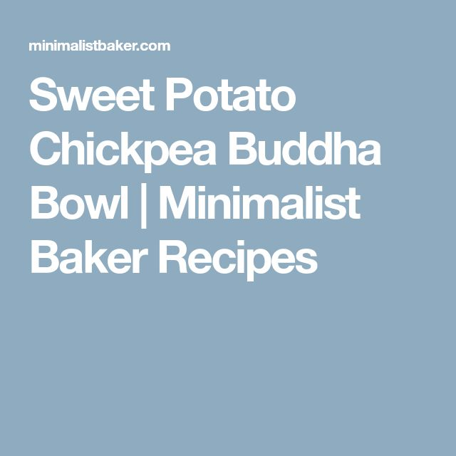Sweet Potato Chickpea Buddha Bowl | Minimalist Baker Recipes