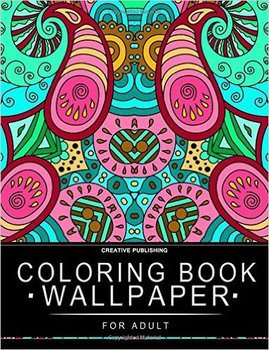 Amazon.com: Coloring Book Wallpaper: Stress Relieving Patterns : Creative Publishing - Coloring Books For Adults (Volume 3) (9781517428419): Coloring Book Wallpaper: Books